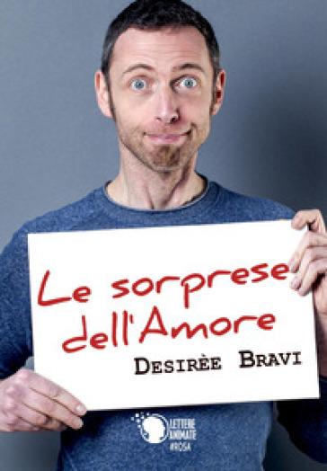 Le sorprese dell'amore - Desirèe Bravi | Rochesterscifianimecon.com