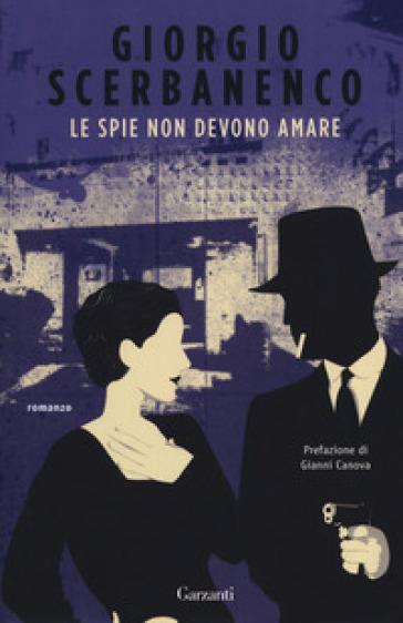 Le spie non devono amare - Giorgio Scerbanenco |
