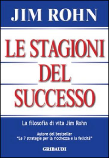 Le stagioni del successo - Jim Rohn  