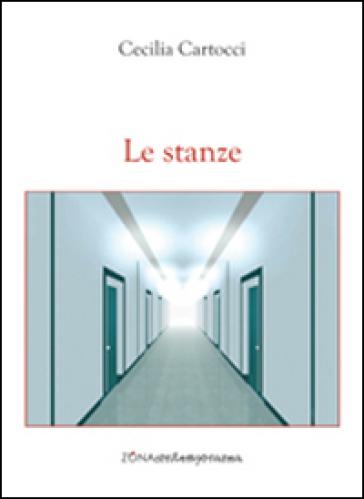 Le stanze - M. Cecilia Cartocci |