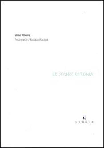 Le stanze di Tonia - Lucio Rosato |