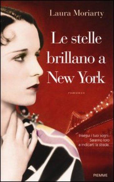 Le stelle brillano a New York - Laura Moriarty |