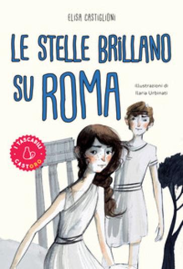Le stelle brillano su Roma - Elisa Castiglioni pdf epub