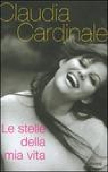 Le stelle della mia vita - Claudia Cardinale | Rochesterscifianimecon.com
