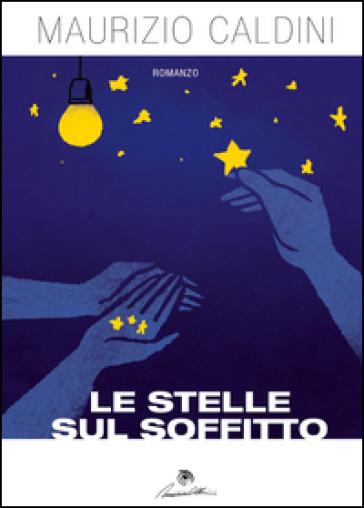 Le stelle sul soffitto - Maurizio Caldini   Kritjur.org