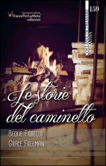 Le storie del caminetto - Beckie Fiorello pdf epub