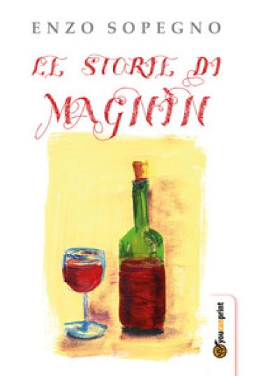 Le storie di Magnìn - Enzo Sopegno |