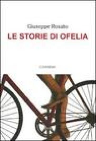 Le storie di Ofelia - Giuseppe Rosato  