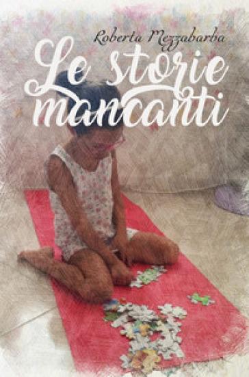 Le storie mancanti - Roberta Mezzabarba | Kritjur.org