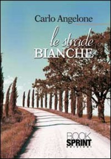 Le strade bianche - Carlo Angelone | Kritjur.org