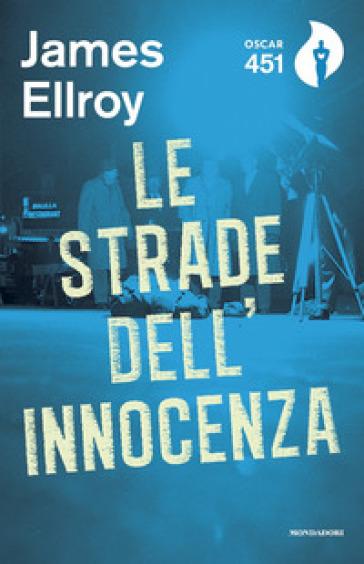 Le strade dell'innocenza - James Ellroy | Rochesterscifianimecon.com