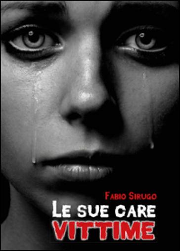 Le sue care vittime - Benedetto Sirugo  