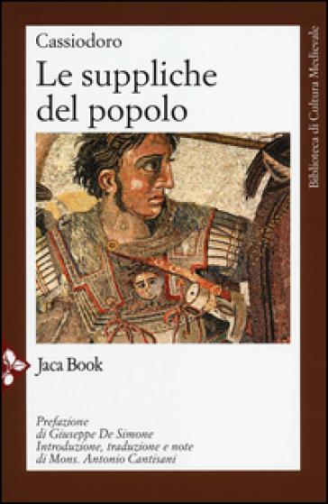 Le suppliche del popolo - Flavio Magno Aurelio Cassiodoro | Jonathanterrington.com