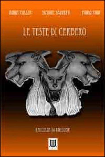 Le teste di Cerbero - Anna Piazza  