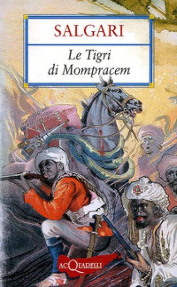 Le tigri di Mompracem - Emilio Salgari |