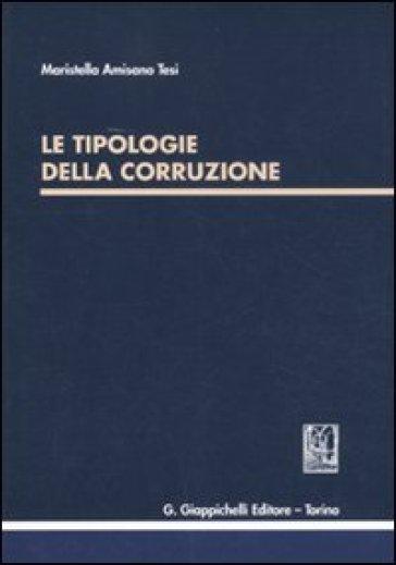 Le tipologie della corruzione - Maristella Amisano Tesi | Ericsfund.org