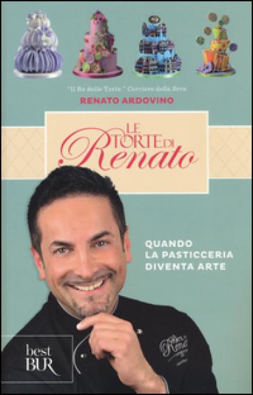 Le torte di Renato - Renato Ardovino |