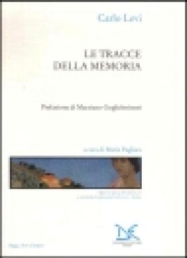 Le tracce della memoria - Carlo Levi pdf epub