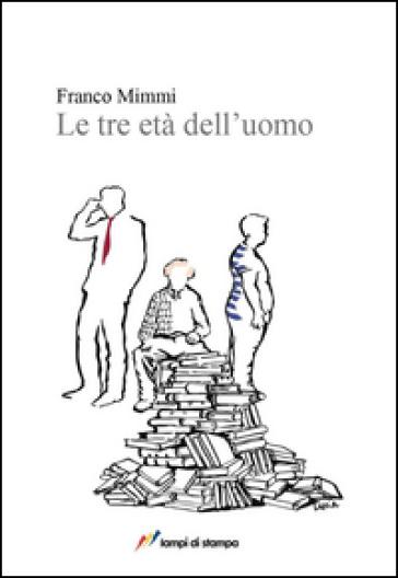 Le tre età dell'uomo - Franco Mimmi |