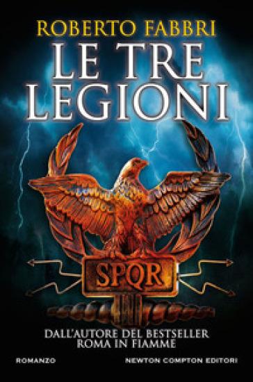 Le tre legioni - Roberto Fabbri  