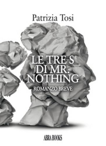 Le tre s di mr. Nothing - Patrizia Tosi | Kritjur.org