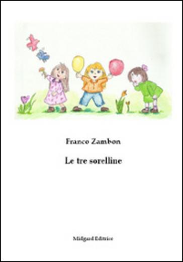 Le tre sorelline - Franco Zambon | Jonathanterrington.com