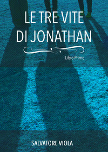 Le tre vite di Jonathan - Salvatore Viola | Kritjur.org