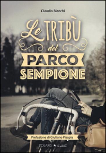 Le tribù del Parco Sempione - Claudio Bianchi |