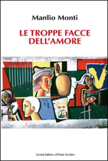 Le troppe facce dell'amore - Manlio Monti | Kritjur.org