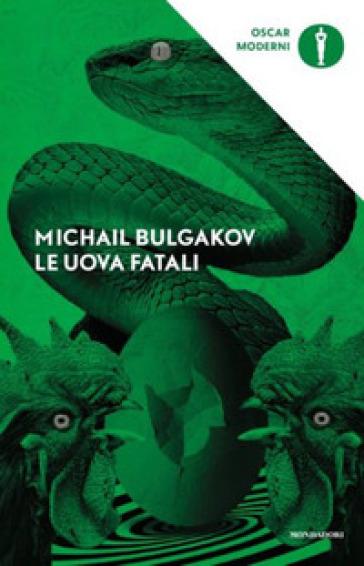 Le uova fatali - Michail Afanas'evic Bulgakov  