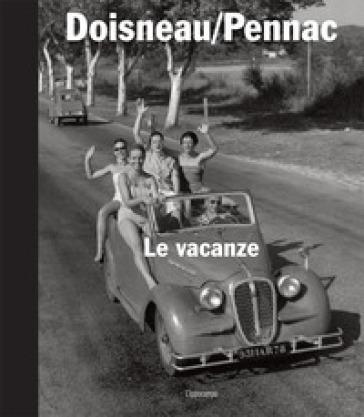 Le vacanze. Ediz. illustrata - Robert Doisneau | Ericsfund.org