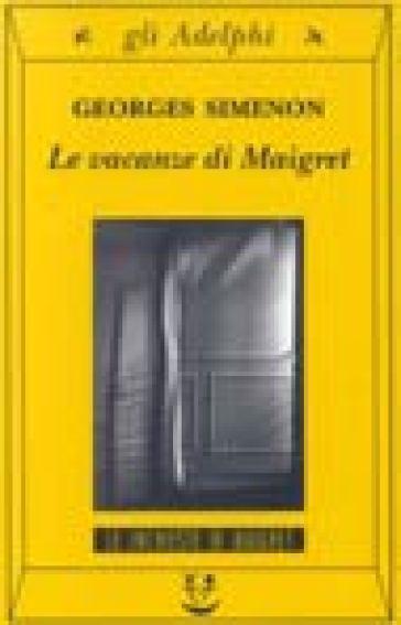 Le vacanze di Maigret - Georges Simenon  