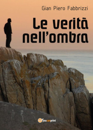 Le verità nell'ombra - Gian Piero Fabbrizzi | Kritjur.org