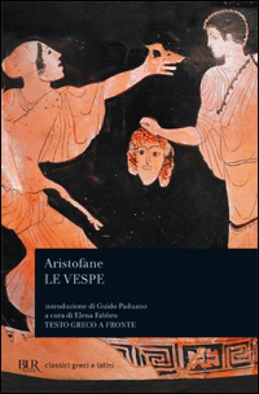 Le vespe. Testo greco a fronte - Aristofane pdf epub