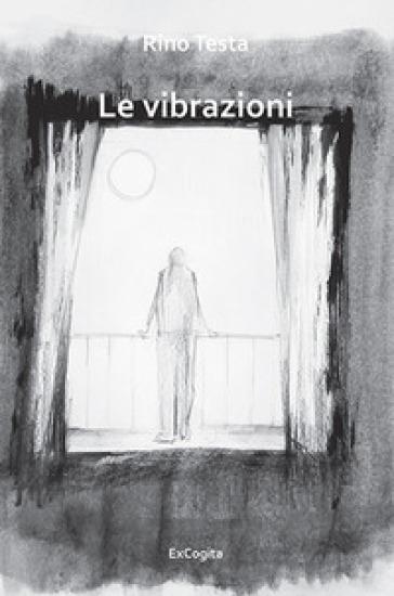 Le vibrazioni - Rino Testa |