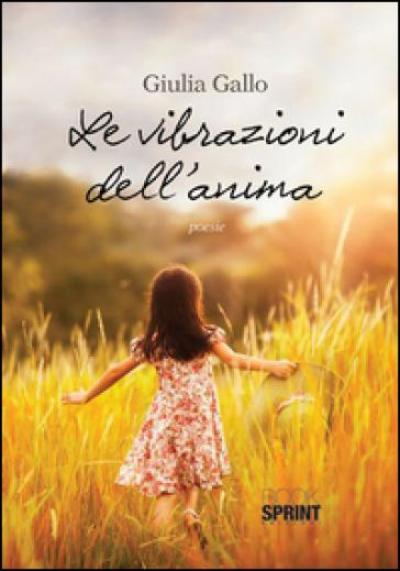 Le vibrazioni dell'anima - Giulia Gallo |