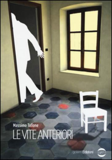 Le vite anteriori - Massimo Tallone | Jonathanterrington.com