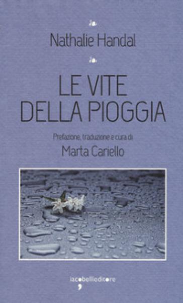Le vite della pioggia - Nathalie Handal  