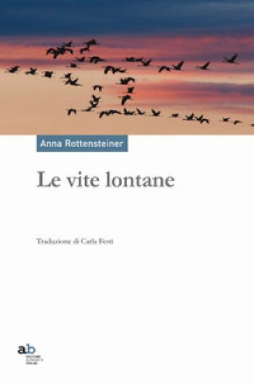 Le vite lontane - Anna Rottensteiner   Kritjur.org