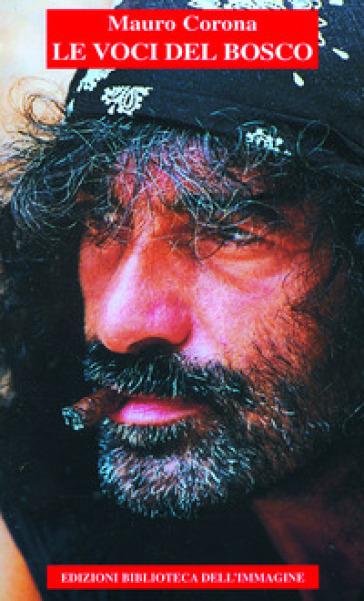 Le voci del bosco - Mauro Corona  