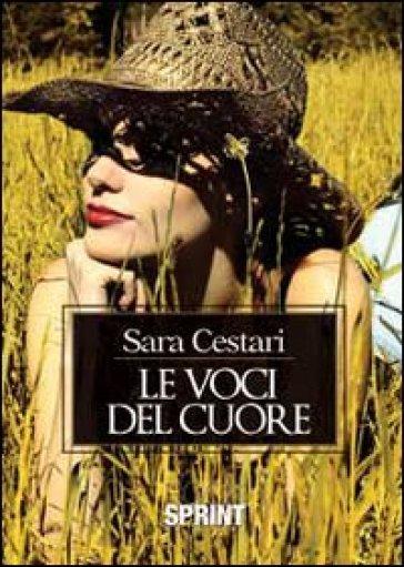 Le voci del cuore - Sara Cestari |