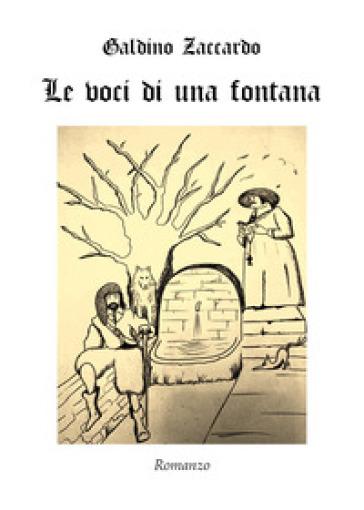 Le voci di una fontana - Galdino Zaccardo |