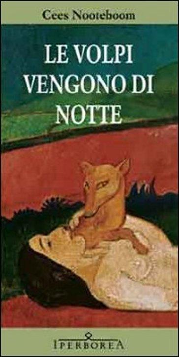Le volpi vengono di notte - Cees Nooteboom  