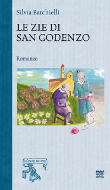 Le zie di san Godenzo - Silvia Barchielli | Ericsfund.org