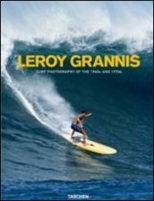 LeRoy Grannis. Surf photography of the 1960s and 1970s. Ediz. italiana, spagnola, portoghese