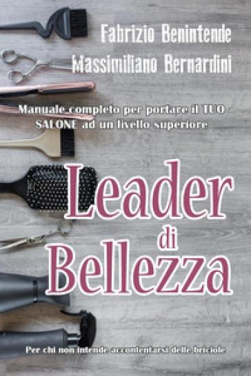 Leader di bellezza - Fabrizio Benintende |