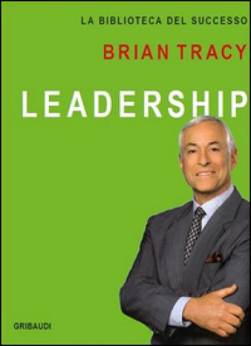 Leadership - Brian Tracy | Jonathanterrington.com