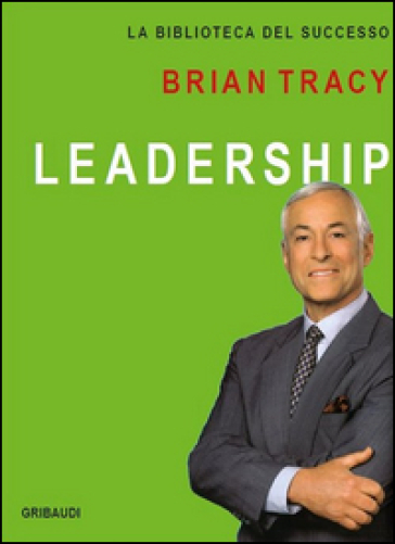 Leadership - Brian Tracy | Thecosgala.com