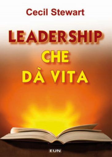 Leadership che da vita - Cecil Stewart | Kritjur.org