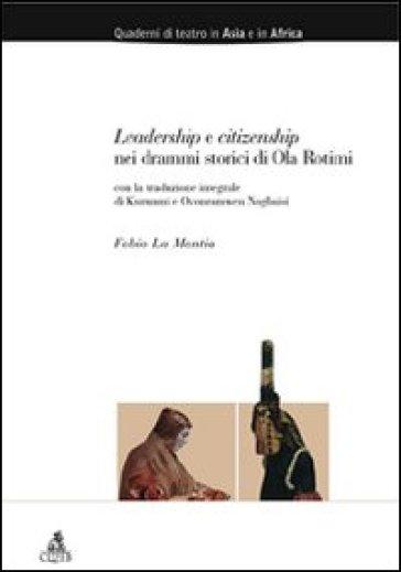 Leadership e citizenship nei drammi storici di Ola Rotimi - Fabio La Mantia pdf epub